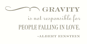 Gravity is not responsible for people falling in love. - Albert Einstein